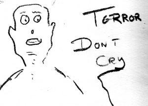 Terror - drawing by Harvey dog